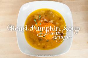 Roast Pumpkin Soup with Gruyère   spachethespatula.com #recipe