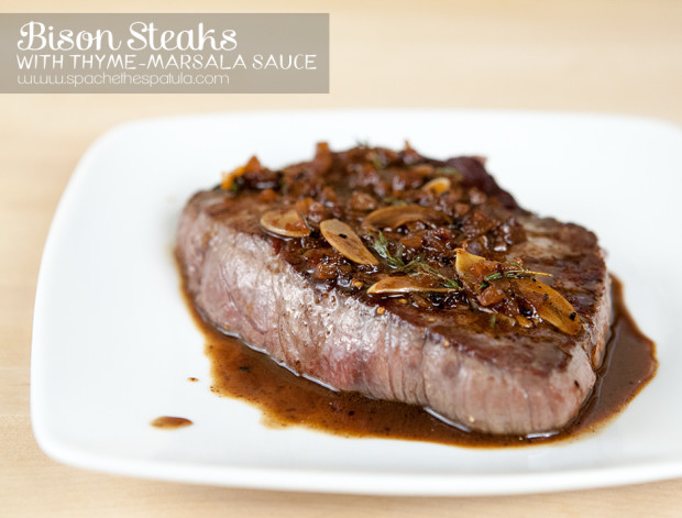 Bison Steaks with Thyme-Marsala Sauce | spachethespatula.com #recipe
