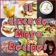 11 Recipes for Cinco de Mayo! | spachethespatula.com #recipes