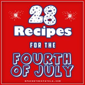 28 Recipes for the Fourth of July | spachethespatula.com #recipes