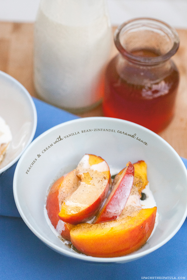 Peaches and Cream with Vanilla Bean-Zinfandel Caramel Sauce | Spache ...